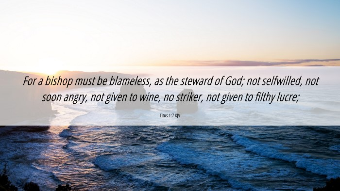 Picture 06 - Titus 1:7 KJV 4K Wallpaper - For a bishop must be blameless, as the steward of - 4K Wallpaper Bible Verse
