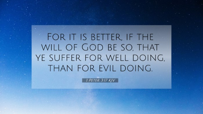 Picture 07 - 1 Peter 3:17 KJV 4K Wallpaper - For it is better, if the will of God be so, that - 4K Wallpaper Bible Verse