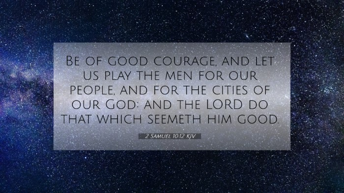 Picture 07 - 2 Samuel 10:12 KJV 4K Wallpaper - Be of good courage, and let us play the men for - 4K Wallpaper Bible Verse