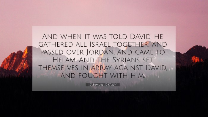 Picture 07 - 2 Samuel 10:17 KJV 4K Wallpaper - And when it was told David, he gathered all - 4K Wallpaper Bible Verse