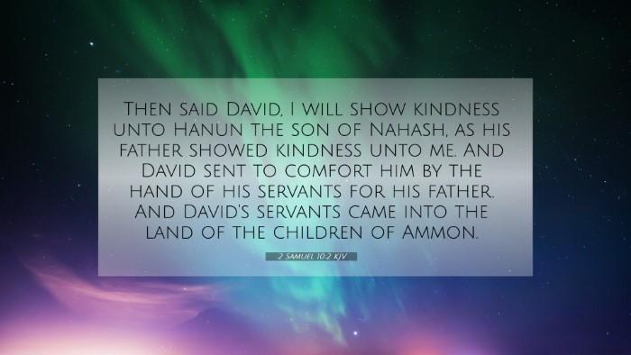 Picture 07 - 2 Samuel 10:2 KJV 4K Wallpaper - Then said David, I will show kindness unto Hanun - 4K Wallpaper Bible Verse