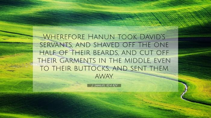 Picture 07 - 2 Samuel 10:4 KJV 4K Wallpaper - Wherefore Hanun took David's servants, and shaved - 4K Wallpaper Bible Verse