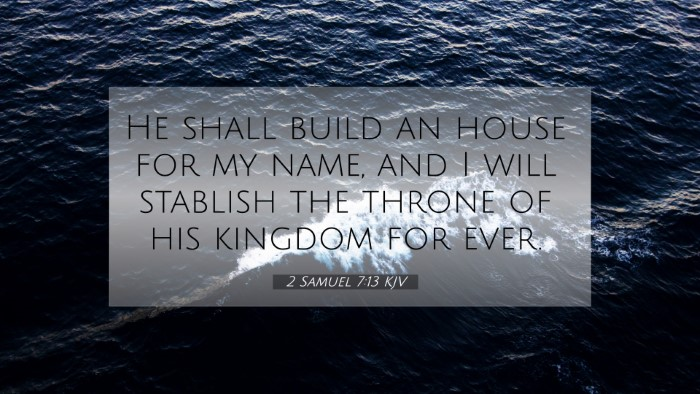 Picture 07 - 2 Samuel 7:13 KJV 4K Wallpaper - He shall build an house for my name, and I will - 4K Wallpaper Bible Verse