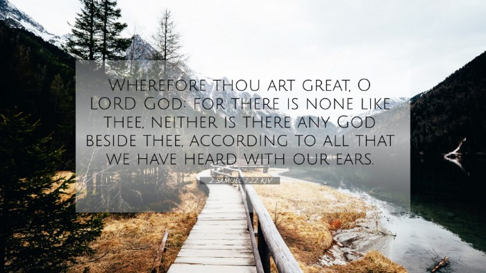 Picture 07 - 2 Samuel 7:22 KJV 4K Wallpaper - Wherefore thou art great, O LORD God: for there - 4K Wallpaper Bible Verse