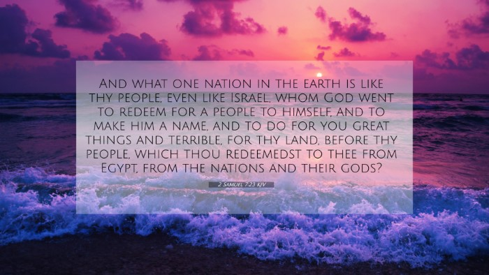 Picture 07 - 2 Samuel 7:23 KJV 4K Wallpaper - And what one nation in the earth is like thy - 4K Wallpaper Bible Verse
