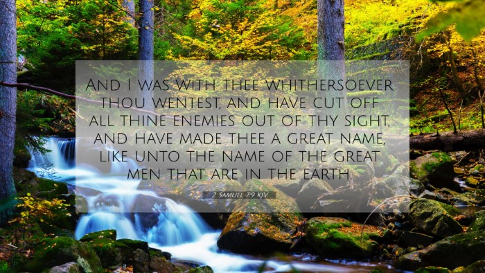 Picture 07 - 2 Samuel 7:9 KJV 4K Wallpaper - And I was with thee whithersoever thou wentest, - 4K Wallpaper Bible Verse