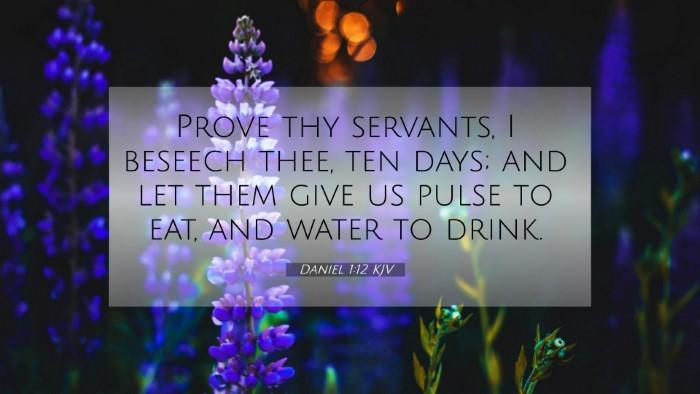 Picture 07 - Daniel 1:12 KJV 4K Wallpaper - Prove thy servants, I beseech thee, ten days; and - 4K Wallpaper Bible Verse