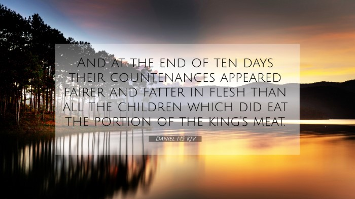 Picture 07 - Daniel 1:15 KJV 4K Wallpaper - And at the end of ten days their countenances - 4K Wallpaper Bible Verse
