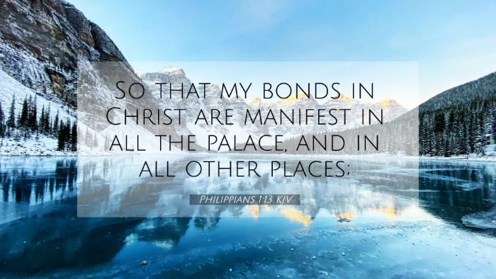 Picture 07 - Philippians 1:13 KJV 4K Wallpaper - So that my bonds in Christ are manifest in all - 4K Wallpaper Bible Verse