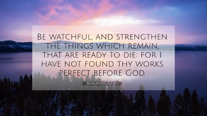 Picture 07 - Revelation 3:2 KJV 4K Wallpaper - Be watchful, and strengthen the things which - 4K Wallpaper Bible Verse