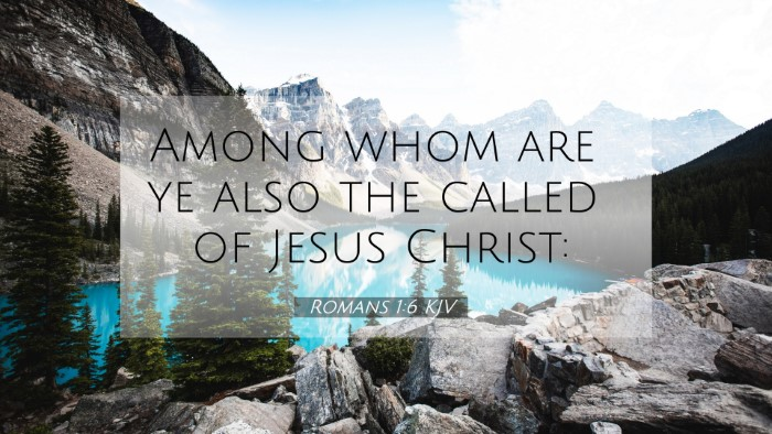 Picture 07 - Romans 1:6 KJV 4K Wallpaper - Among whom are ye also the called of Jesus - 4K Wallpaper Bible Verse