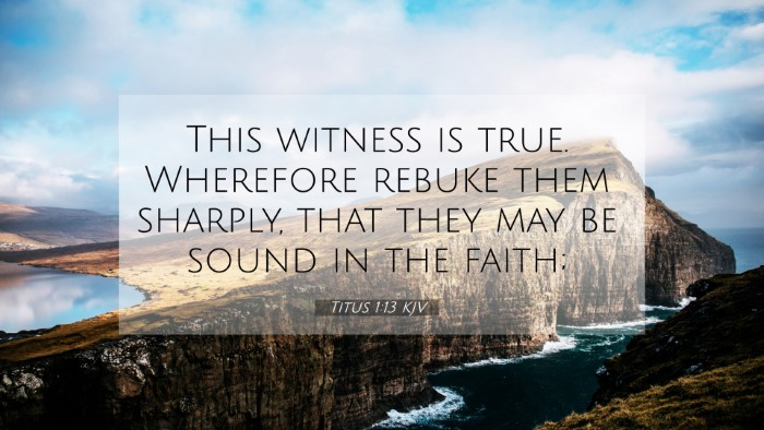 Picture 07 - Titus 1:13 KJV 4K Wallpaper - This witness is true. Wherefore rebuke them - 4K Wallpaper Bible Verse