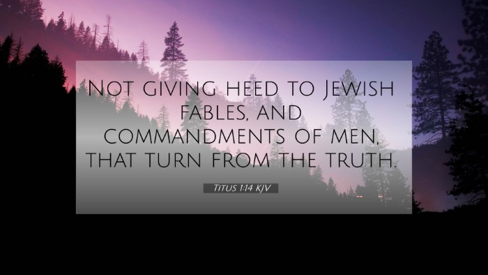 Picture 07 - Titus 1:14 KJV 4K Wallpaper - Not giving heed to Jewish fables, and - 4K Wallpaper Bible Verse
