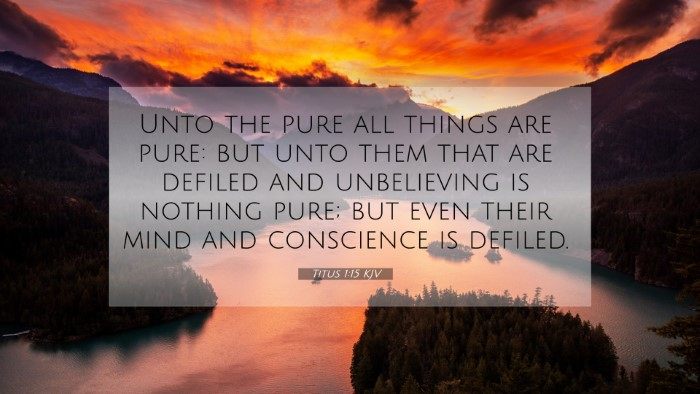 Picture 07 - Titus 1:15 KJV 4K Wallpaper - Unto the pure all things are pure: but unto them - 4K Wallpaper Bible Verse