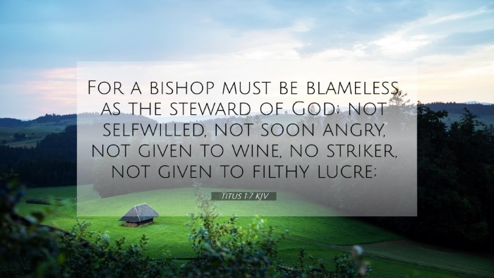 Picture 07 - Titus 1:7 KJV 4K Wallpaper - For a bishop must be blameless, as the steward of - 4K Wallpaper Bible Verse