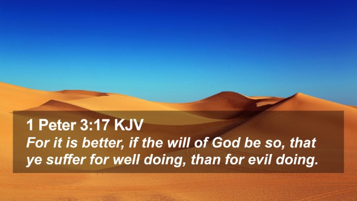 1 Peter 3:17 KJV Desktop Wallpaper - For it is better, if the will of God be so, that - Desktop Bible Verse Wallpaper