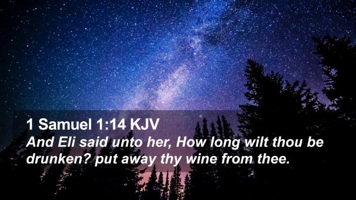 1 Samuel 1:14 KJV Desktop Wallpaper - And Eli said unto her, How long wilt thou be - Desktop Bible Verse Wallpaper