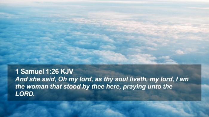 1 Samuel 1:26 KJV Desktop Wallpaper - And she said, Oh my lord, as thy soul liveth, my - Desktop Bible Verse Wallpaper