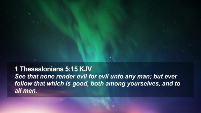 1 Thessalonians 5:15 KJV Desktop Wallpaper - See that none render evil for evil unto any man; - Desktop Bible Verse Wallpaper