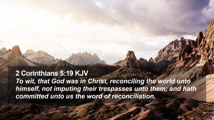 2 Corinthians 5:19 KJV Desktop Wallpaper - To wit, that God was in Christ, reconciling the - Desktop Bible Verse Wallpaper