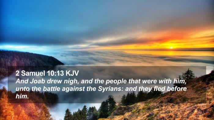 2 Samuel 10:13 KJV Desktop Wallpaper - And Joab drew nigh, and the people that were with - Desktop Bible Verse Wallpaper