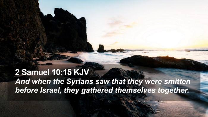 2 Samuel 10:15 KJV Desktop Wallpaper - And when the Syrians saw that they were smitten - Desktop Bible Verse Wallpaper
