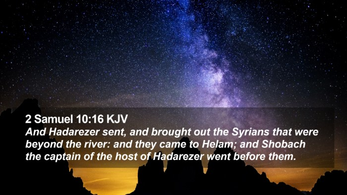 2 Samuel 10:16 KJV Desktop Wallpaper - And Hadarezer sent, and brought out the Syrians - Desktop Bible Verse Wallpaper
