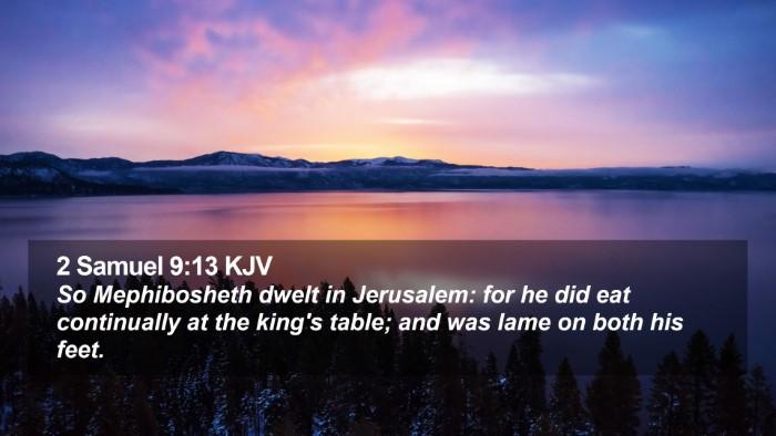 2 Samuel 9:13 KJV Desktop Wallpaper - So Mephibosheth dwelt in Jerusalem: for he did - Desktop Bible Verse Wallpaper