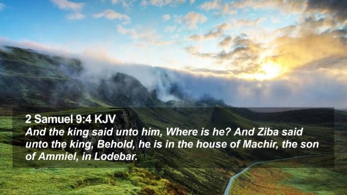 2 Samuel 9:4 KJV Desktop Wallpaper - And the king said unto him, Where is he? And Ziba - Desktop Bible Verse Wallpaper