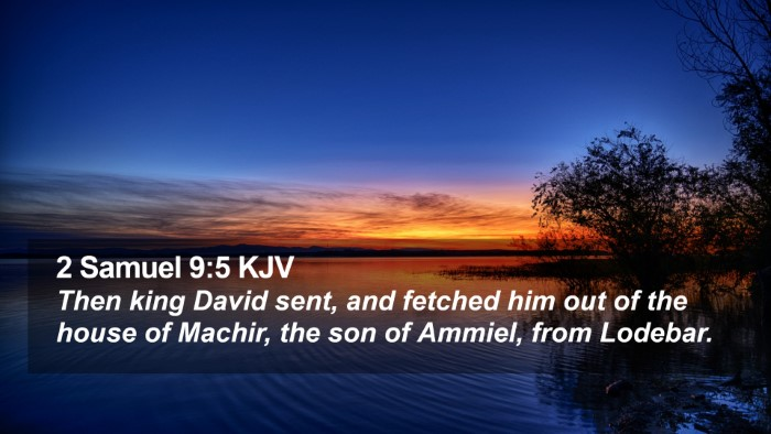 2 Samuel 9:5 KJV Desktop Wallpaper - Then king David sent, and fetched him out of the - Desktop Bible Verse Wallpaper