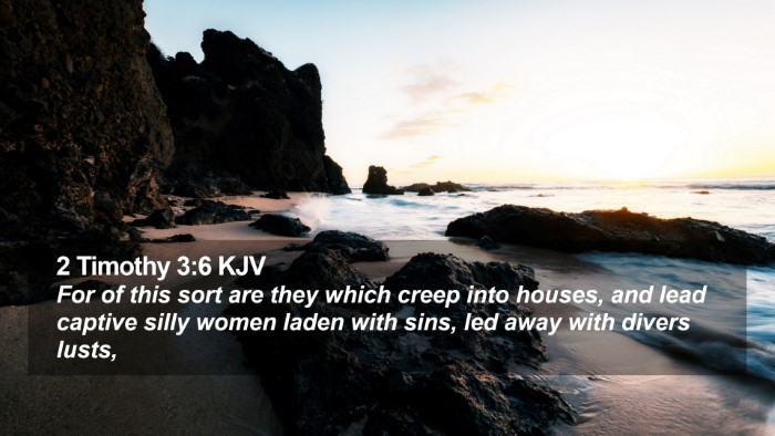 2 Timothy 3:6 KJV Desktop Wallpaper - For of this sort are they which creep into - Desktop Bible Verse Wallpaper