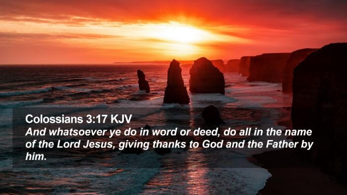 Colossians 3:17 KJV Desktop Wallpaper - And whatsoever ye do in word or deed, do all in - Desktop Bible Verse Wallpaper