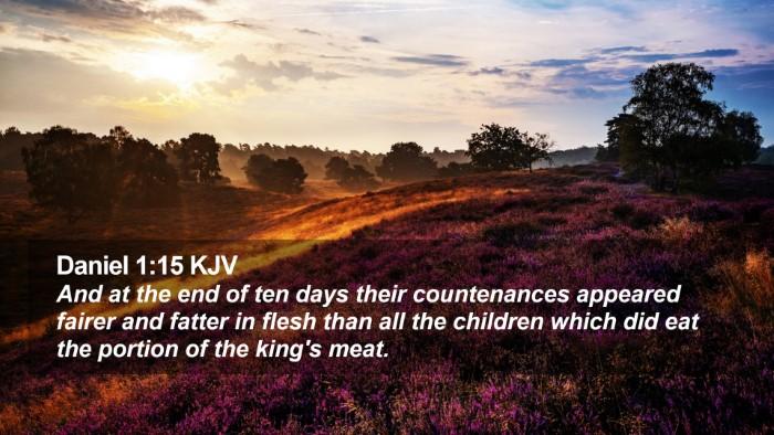 Daniel 1:15 KJV Desktop Wallpaper - And at the end of ten days their countenances - Desktop Bible Verse Wallpaper