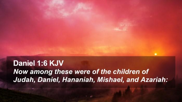 Daniel 1:6 KJV Desktop Wallpaper - Now among these were of the children of Judah, - Desktop Bible Verse Wallpaper