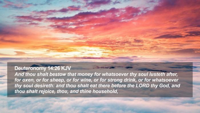 Deuteronomy 14:26 KJV Desktop Wallpaper - And thou shalt bestow that money for whatsoever - Desktop Bible Verse Wallpaper