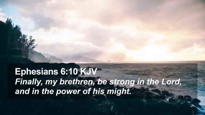 Ephesians 6:10 KJV Desktop Wallpaper - Finally, my brethren, be strong in the Lord, and - Desktop Bible Verse Wallpaper