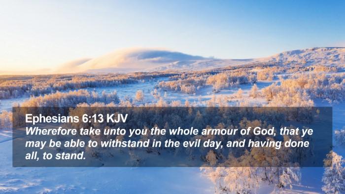 Ephesians 6:13 KJV Desktop Wallpaper - Wherefore take unto you the whole armour of God, - Desktop Bible Verse Wallpaper