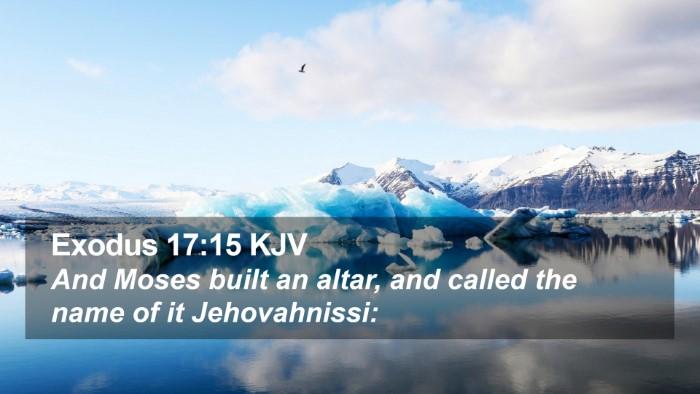 Exodus 17:15 KJV Desktop Wallpaper - And Moses built an altar, and called the name of - Desktop Bible Verse Wallpaper