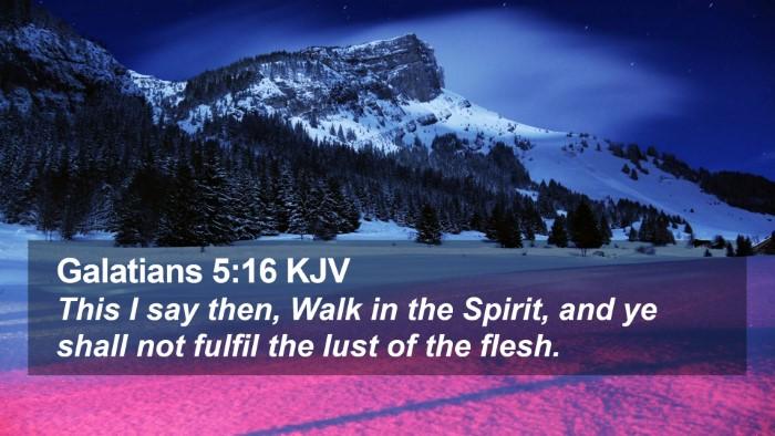 Galatians 5:16 KJV Desktop Wallpaper - This I say then, Walk in the Spirit, and ye shall - Desktop Bible Verse Wallpaper