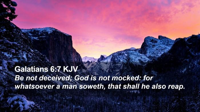 Galatians 6:7 KJV Desktop Wallpaper - Be not deceived; God is not mocked: for - Desktop Bible Verse Wallpaper