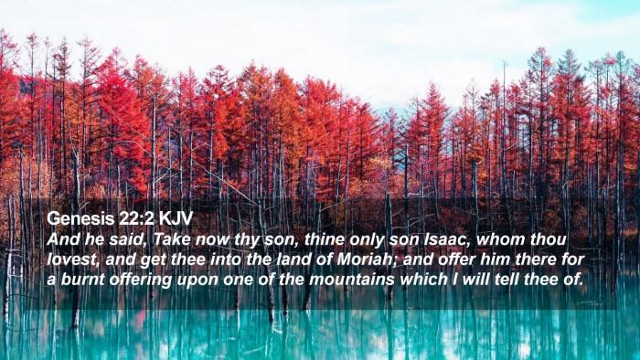 Genesis 22:2 KJV Desktop Wallpaper - And he said, Take now thy son, thine only son - Desktop Bible Verse Wallpaper