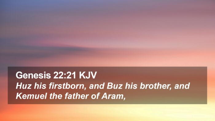 Genesis 22:21 KJV Desktop Wallpaper - Huz his firstborn, and Buz his brother, and - Desktop Bible Verse Wallpaper