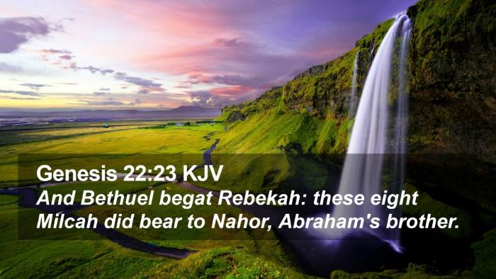 Genesis 22:23 KJV Desktop Wallpaper - And Bethuel begat Rebekah: these eight Milcah did - Desktop Bible Verse Wallpaper