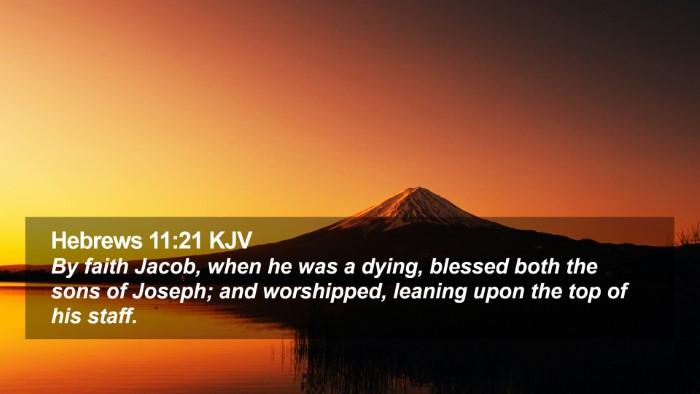 Hebrews 11:21 KJV Desktop Wallpaper - By faith Jacob, when he was a dying, blessed both - Desktop Bible Verse Wallpaper