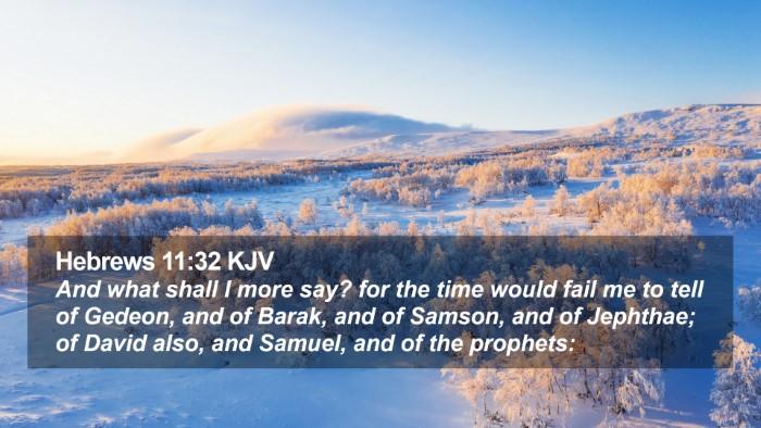 Hebrews 11:32 KJV Desktop Wallpaper - And what shall I more say? for the time would - Desktop Bible Verse Wallpaper
