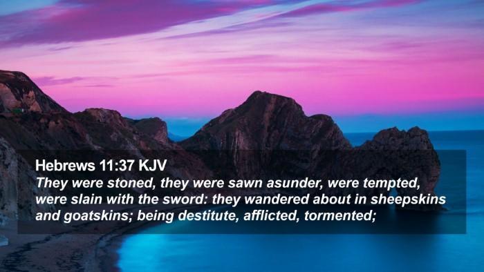 Hebrews 11:37 KJV Desktop Wallpaper - They were stoned, they were sawn asunder, were - Desktop Bible Verse Wallpaper