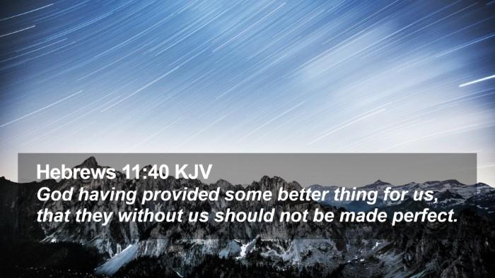 Hebrews 11:40 KJV Desktop Wallpaper - God having provided some better thing for us, - Desktop Bible Verse Wallpaper