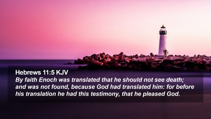 Hebrews 11:5 KJV Desktop Wallpaper - By faith Enoch was translated that he should not - Desktop Bible Verse Wallpaper