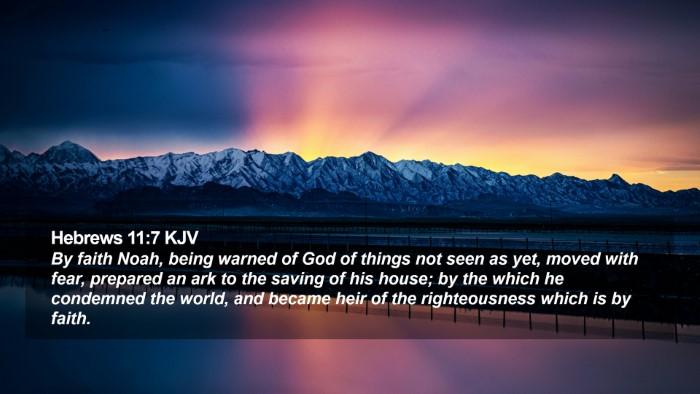 Hebrews 11:7 KJV Desktop Wallpaper - By faith Noah, being warned of God of things not - Desktop Bible Verse Wallpaper