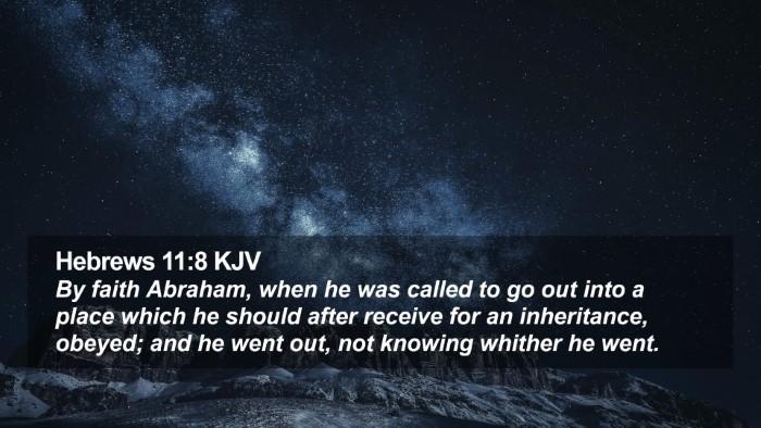 Hebrews 11:8 KJV Desktop Wallpaper - By faith Abraham, when he was called to go out - Desktop Bible Verse Wallpaper